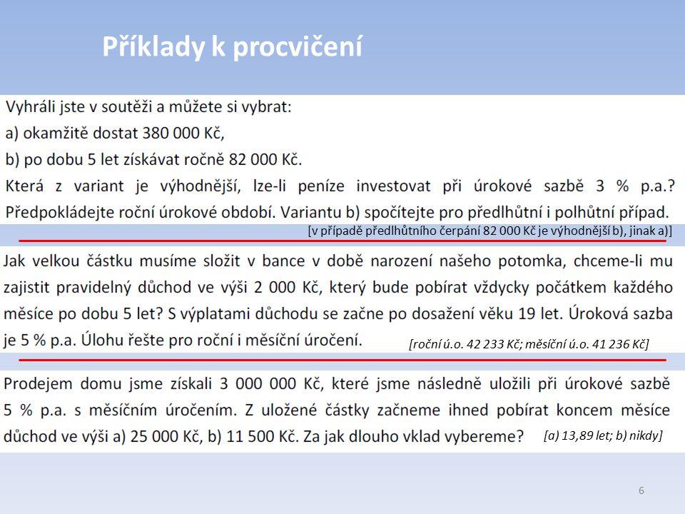 Příklady k procvičení [v případě předlhůtního čerpání 82 000 Kč je výhodnější b), jinak a)] [roční ú.o. 42 233 Kč; měsíční ú.o. 41 236 Kč]